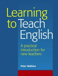 Learning To Teach English - (A Practical Introduction For New Teachers) - Peter Watkins